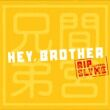 Hey,Brother